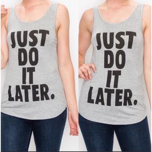 COMING SOON!! Just Do It Later Graphic Tank Top